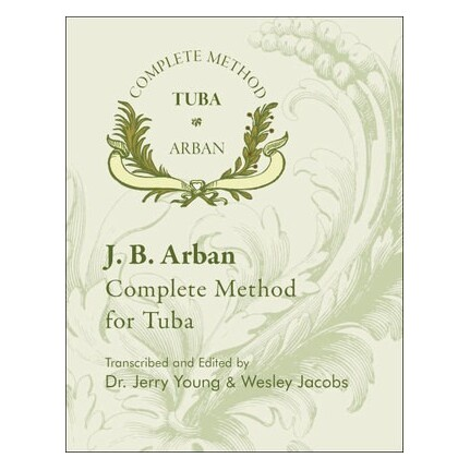 The J.B. Arban Complete Method For Tuba