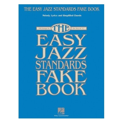 The Easy Jazz Standards Fake Book In The Key Of C