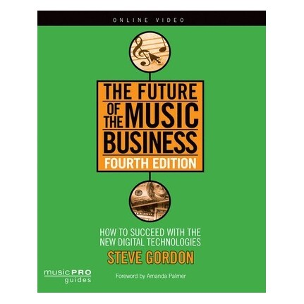 The Future Of The Music Business Fourth Edition Bk/Online Video