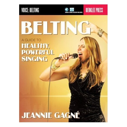 Belting - A Guide To Healthy Powerful Singing Bk/Online Audio