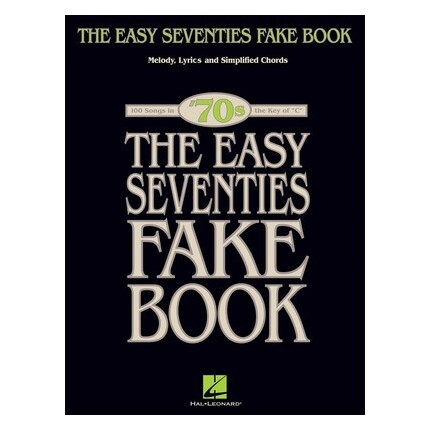 The Easy Seventies Fake Book C Instrument