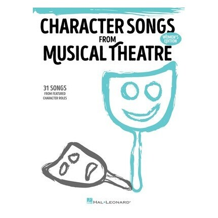 Character Songs From Musical Theatre Women's Edition