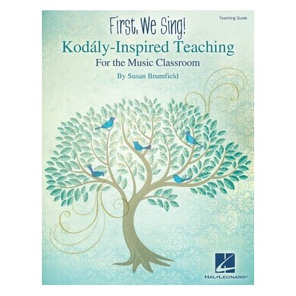 First We Sing! Kodaly Inspired Teaching (Teacher Guide)