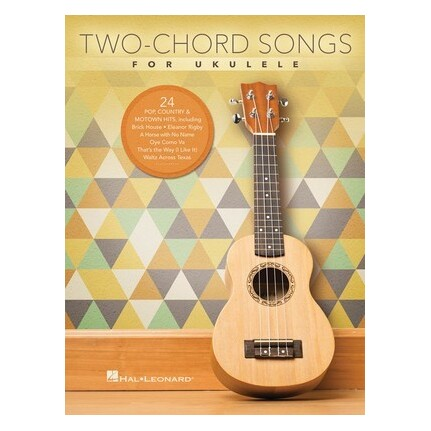 Two-Chord Songs For Ukulele