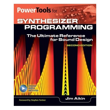 Power Tools For Synthesizer Programming Second Edition